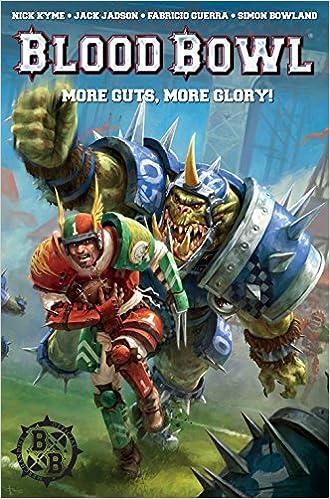 Warhammer: Blood Bowl: More Guts, More Glory!: Amazon.es: Kyme, Nick, Jadson, Jack, Guerra, Fabricio: Libros en idiomas extranjeros