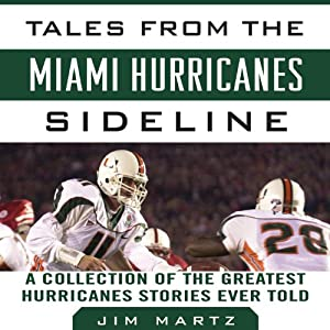 Tales from the Miami Hurricanes Sideline Audiobook