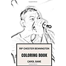 RIP Chester Bennington Coloring Book: Legendary Frontmen and Youth Idol of Many Generations beloved Linkin Park Inspired Adult Coloring Book