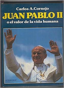 Juan Pablo II o el valor de la vida humana: Amazon.es: Libros
