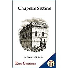 Chapelle Sixtine (Rome Chrétienne t. 5) (French Edition)
