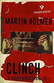 Clinch: The Stockholm Trilogy: Volume One (Pushkin Vertigo Book 8)
