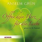 Öffne dein Herz für die Liebe | Anselm Grün
