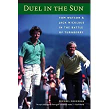 Duel in the Sun: Tom Watson and Jack Nicklaus in the Battle of Turnberry