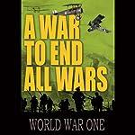 A War to End All Wars   Charles Sandbach,Ian Livesay,John Duncan,Michael G. Welch,Taff Gillingham
