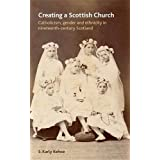 Creating a Scottish church: Catholicism, gender and ethnicity in nineteenth-century Scotland