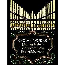 Organ Works: Johannes Brahms, Felix Mendelssohn & Robert Schumann (Dover Music for Organ) (Paperback) - Common