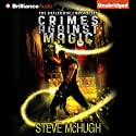 Crimes Against Magic: The Hellequin Chronicles, Book 1 Hörbuch von Steve McHugh Gesprochen von: James Langton