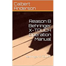 Reason 8 Behringer X-TOUCH Operation Manual: Behringer X-TOUCH