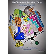 IB Chemistry: 5 Energetics and Thermochemistry Revision Notes (Standard Level) (IB Chemistry Revision Notes Book 8)