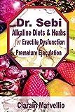 Dr. Sebi Alkaline Diets and Herbs for Erectile