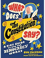What Does the Constitution Say?: A Kid's Guide to How Our Democracy Works