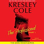 The Professional: Part 1: The Game Maker, Book 1 | Kresley Cole