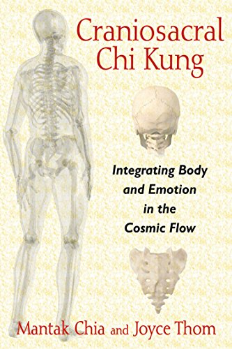 Craniosacral Chi Kung: Integrating Body and Emotion in the Cosmic Flow [Mantak Chia - Joyce Thom] (Tapa Blanda)
