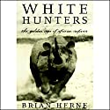 White Hunters Audiobook by Brian Herne Narrated by Robert Whitfield
