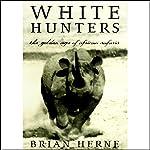 White Hunters   Brian Herne