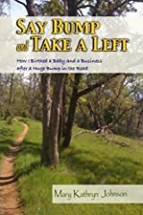 Say Bump and Take a Left: How I Birthed a Baby and a Business After a Huge Bump in the Road (Volume 1)