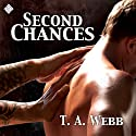 Second Chances Audiobook by T.A. Webb Narrated by John Solo