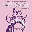 Love Overboard Audiobook by Janet Evanovich Narrated by C.J. Critt