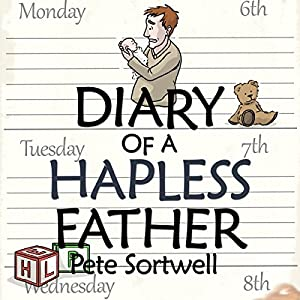 The Diary of a Hapless Father: Months 0-3 Audiobook