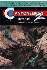 Canyoneering 2: Technical Loop Hikes in Southern Utah Paperback