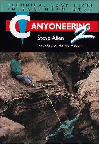 Canyoneering 3: Loop Hikes in Utahs Escalante