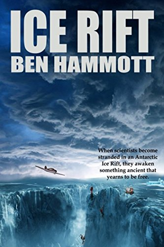 Ice Rift: An Action Adventure Sci-Fi Horror set in Antarctica [Ben Hammott] (Tapa Blanda)