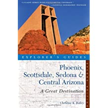 Explorer's Guide Phoenix Scottsdale Sedona and Central Arizona: Second Edition