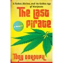 The Last Pirate: A Father, His Son, and the Golden Age of Marijuana Audiobook by Tony Dokoupil Narrated by MacLeod Andrews