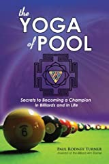 The YOGA of POOL: Secrets to becoming a Champion in Billiards and in Life Paperback
