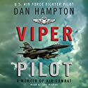 Viper Pilot: The Autobiography of One of America's Most Decorated Combat Pilots Audiobook by Dan Hampton Narrated by John Pruden