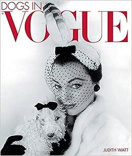 Dogs In Vogue: A Century of Canine Chic: Amazon.es: Watt, Judith: Libros en idiomas extranjeros