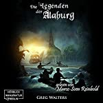 Die Legenden der Alaburg (Die Farbseher-Saga 2) | Greg Walters