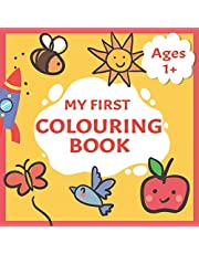 My First Colouring Book: Toddlers First Colouring book With 40 Simple Adorable Pictures to Colour And Learn   Ages 1+