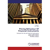Pricing Behaviour Of Financial Instruments: Evaluate the risk and return of instruments  Event study analysis  Pivote point analysis  Portfolio analysis