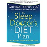 The Sleep Doctor's Diet Plan: Simple Rules for Losing Weight While You Sleep by Dr. Michael Breus Debra Fulghum Bruce Ph.D.(2