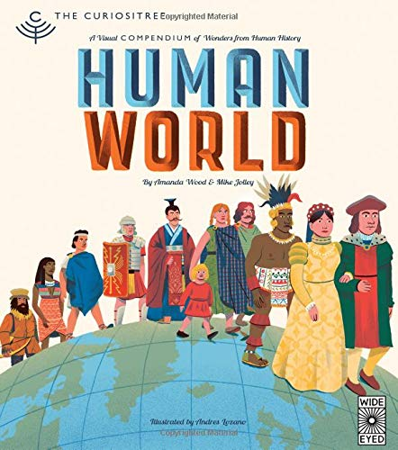Curiositree Human World A visual history of humankind [Wood, AJ - Jolley, Mike] (Tapa Dura)