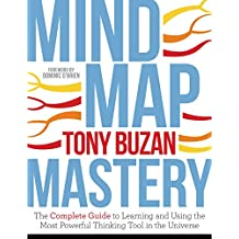 Mind Map Mastery: The Complete Guide to Learning and Using the Most Powerful Thinking Tool in the Universe
