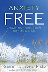 Anxiety Free: Unravel Your Fears Before They Unravel You Hardcover