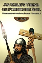 An Exile's Tread on Forbidden Soil: Warriors of the Iron Blade - Volume 1 Paperback