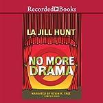 No More Drama | La Jill Hunt