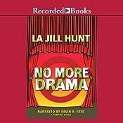 No More Drama   La Jill Hunt