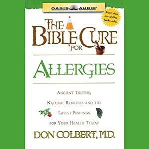 The Bible Cure for Allergies Audiobook