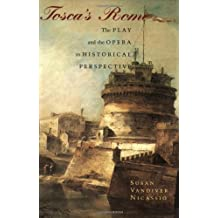 Tosca's Rome: The Play and the Opera in Historical Perspective