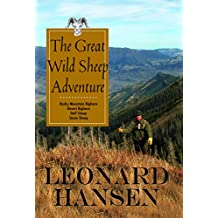 The Great Wild Sheep Adventure: Hunting Rocky Mountain Bighorn, Desert Bighorn, Dall Sheep, Stone Sheep