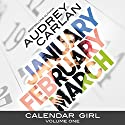 Calendar Girl: Volume One: January, February, March Hörbuch von Audrey Carlan Gesprochen von: Summer Morton