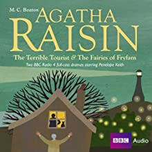 Agatha Raisin: The Terrible Tourist and Fairies of Frylam (Dramatisation) Radio/TV Program by M. C. Beaton Narrated by Penelope Keith