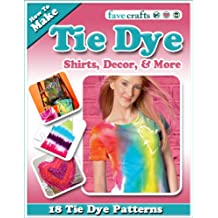 How To Make Tie Dye Shirts, Decor, and More: 18 Tie Dye Patterns