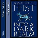 Into a Dark Realm: Darkwar, Book 2 | Raymond E. Feist