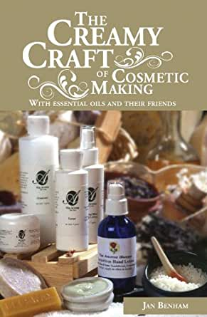 The Creamy Craft Of Cosmetic Making Book